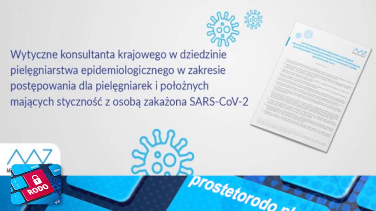 Wytyczne konsultanta krajowego w dziedzinie pielęgniarstwa epidemiologicznego w zakresie postępowania dla pielęgniarek i położnych mających styczność z osobą zakażona SARS-CoV-2