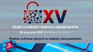 XV Dzień Ochrony Danych Osobowych już 28 stycznia 2021r. Realna ochrona danych w zdalnej rzeczywistości. Proste to RODO