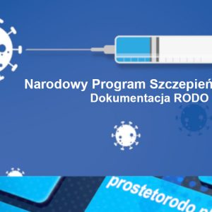 Jak prowadzić dokumentację medyczną oraz RODO w punkcie szczepień