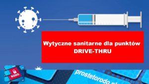 podstawowe wymogi bezpieczeństwa oraz sposób organizacji szczepień w punktach realizujących szczepienia przeciwko Covid-19 w formule drive-thru (DT)