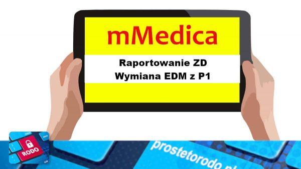 Uruchomienie raportowania zdarzeń medycnzych wymiany edm z P1 w mmedica