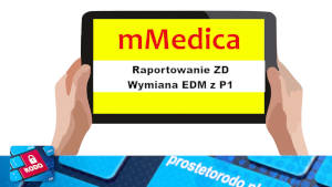 Uruchomienie raportowania i wymiany EDM w mMedica