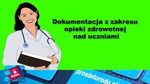 Dokumentacja medyczna pielęgniarki higienistki szkolnej