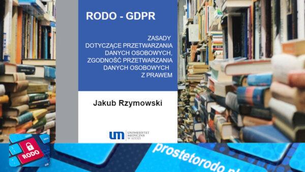 Komentarz do RODO dr Jakub Rzymowski TOM II