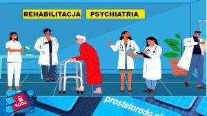 Eskierowania na rehabilitację leczniczą i psychiatrę